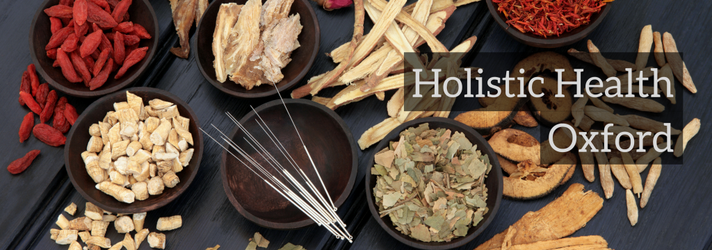 Holistic Health Oxford Chinese medicine in oxford acupuncture in oxford